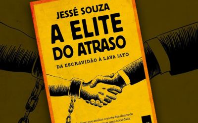 """A Elite do Atraso.  Para Jessé Souza a classe política é """"empregada"""" das empresas"""