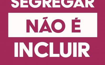 """Segregar não é incluir – entidades se manifestam contra """"Decreto da exclusão"""""""