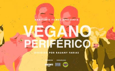 Para marcar o dia mundial do Veganismo – Assista o lançamento do  filme Vegano Periférico